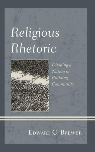 Religious Rhetoric, Dividing a Nation or Building Community